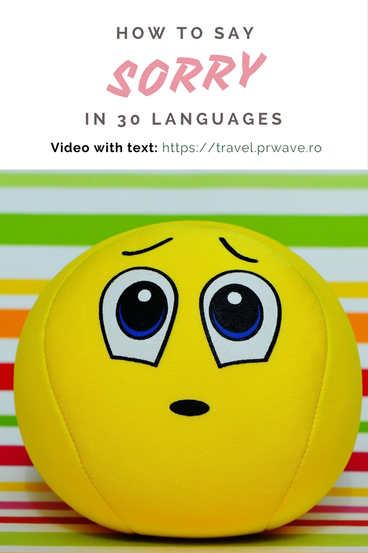 "How to say ""Sorry"" in 30 languages. Video with text - useful when you travel!"