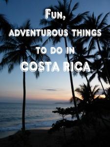 Fun, adventurous things to do in Costa Rica http://travel.prwave.ro/fun-adventurous-things-to-do-in-costa-rica/
