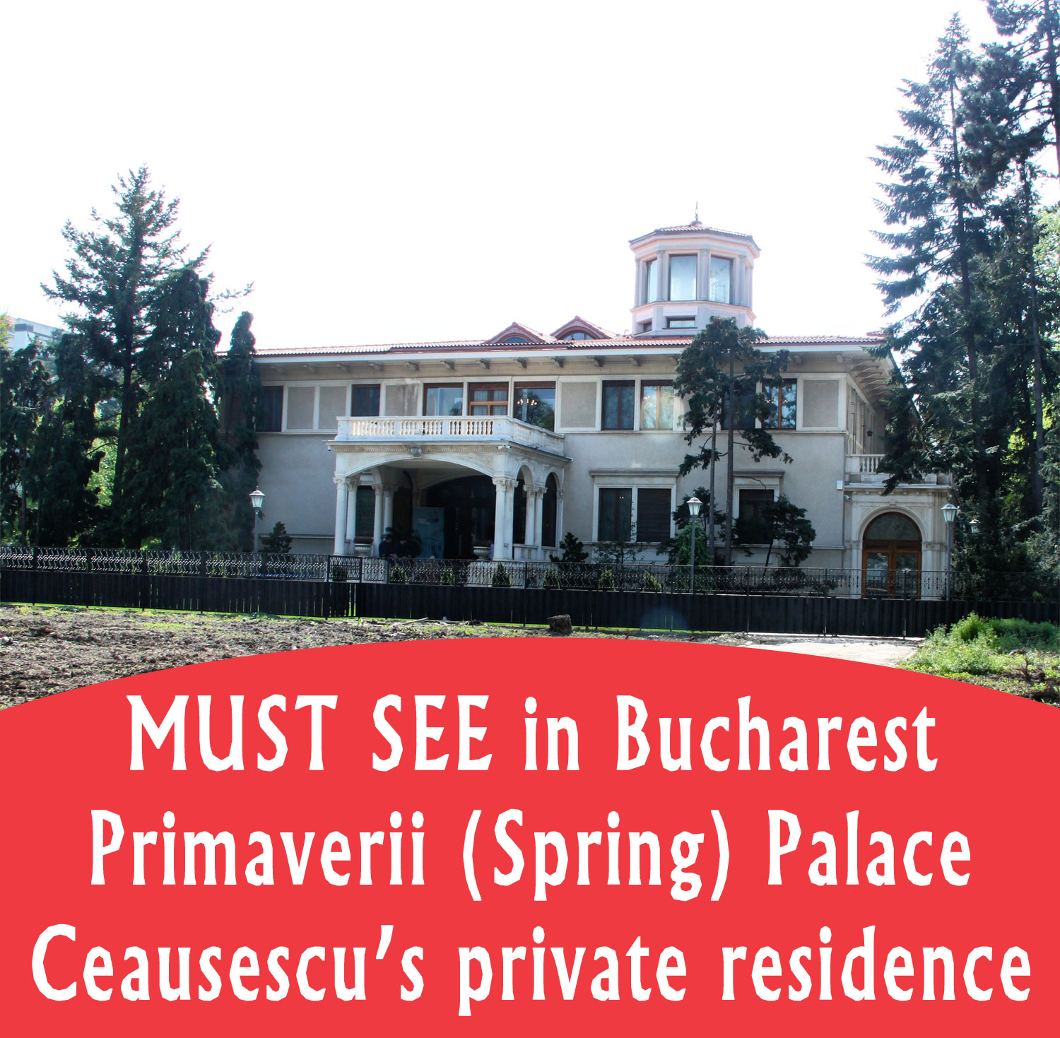 A new MUST SEE landmark in Bucharest: Primaverii (Spring) Palace, Ceausescu's private residence