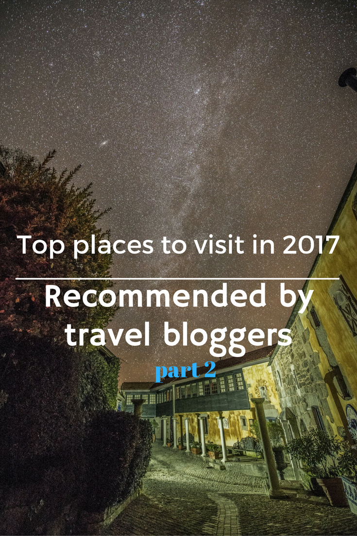 Top Destinations to visit in 2017 recommended by #travel bloggers