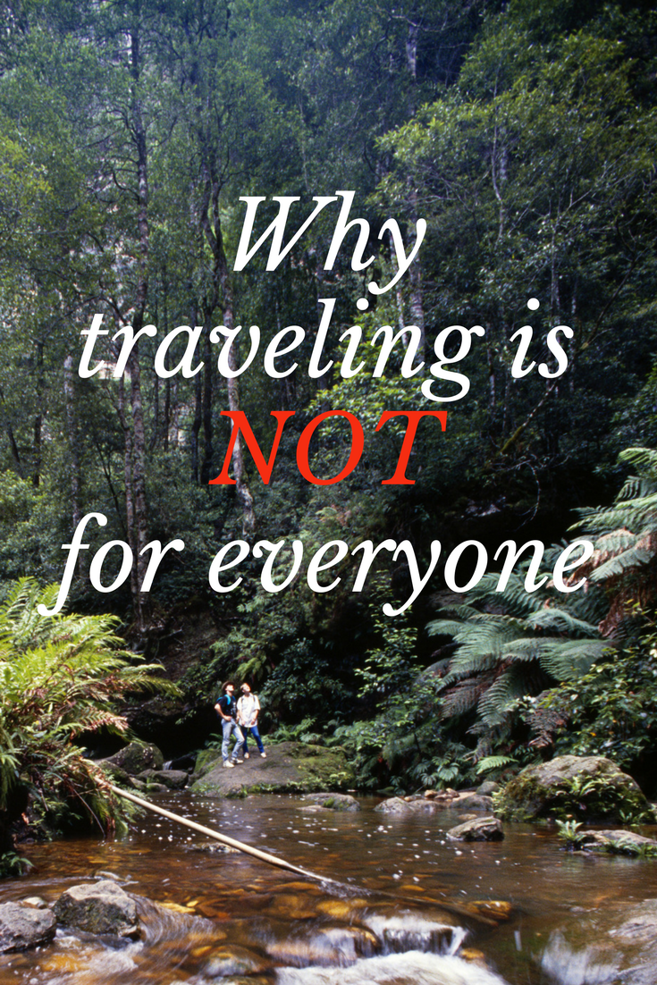 Why traveling is NOT for everyone