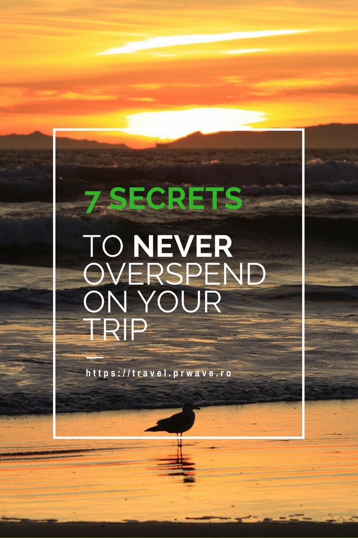 7 secrets to NEVER overspend on your trip