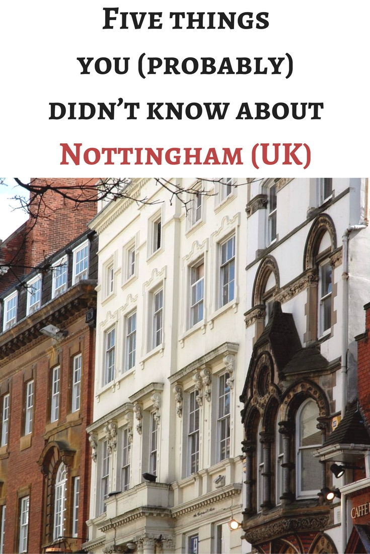 Five things you (probably) didn't know about Nottingham