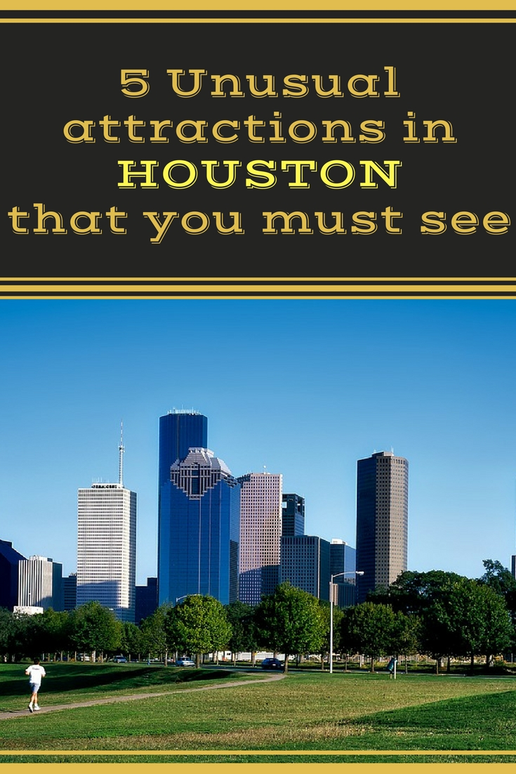 5 Unusual attractions in Houston that you must see