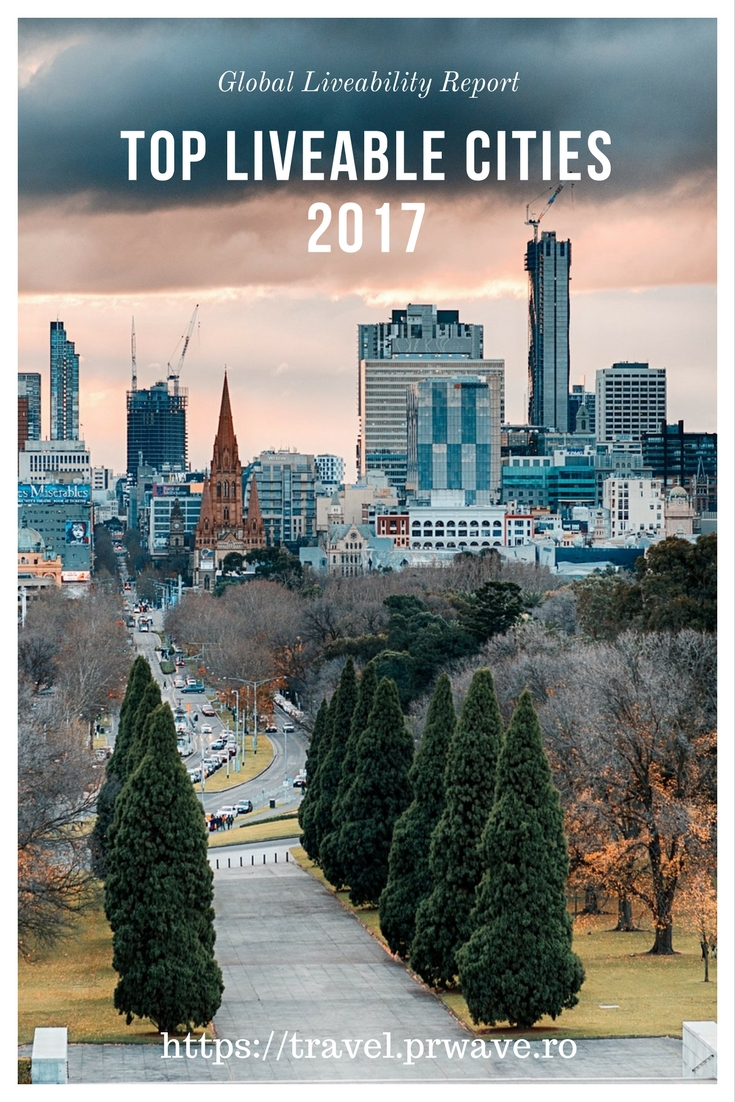 Top Liveable Cities 2017: Melbourne, Vienna, Vancouver, Toronto, and Calgary (+ others) - Global Liveability Report 2017