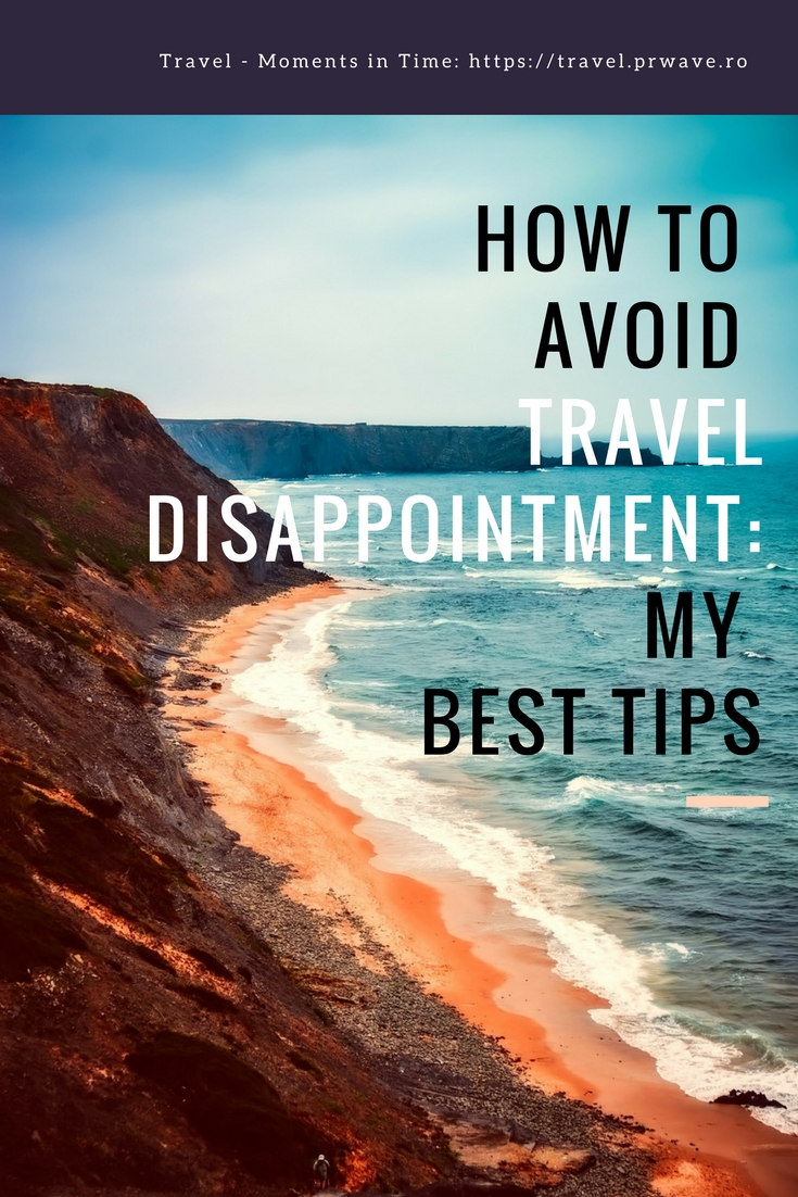How to avoid travel disappointment: tips from a seasoned traveler
