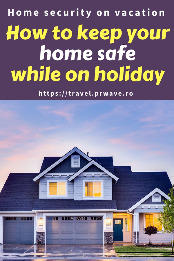 House protection: tips to keep your home safe while on holiday #holiday #vacation #travel