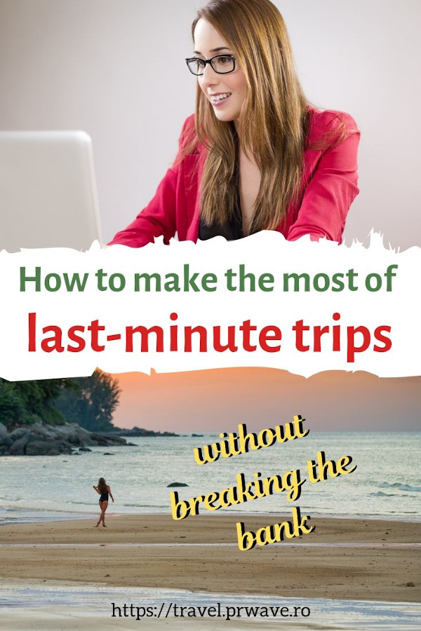 Secrets to making the most of last minute trips without breaking the bank. Discover how to find the best last minute vacation deals. #travel #lastminute