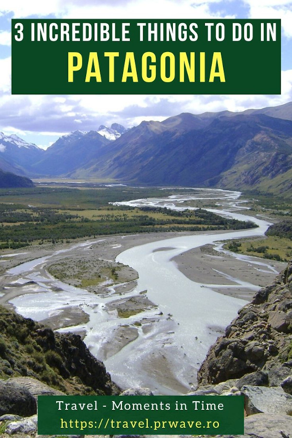 3 Incredible things to do in Patagonia, Argentina. These are the best places to visit in Argentinian Patagonia. Travel - Moments in Time  #argentina #patagonia #thingstodo #travel #ushuaia #peritomoreno #elchalten #travelmomentsintime
